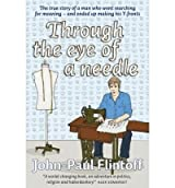 (THROUGH THE EYE OF A NEEDLE) BY Paperback (Author) Paperback Published on (01 , 2010)