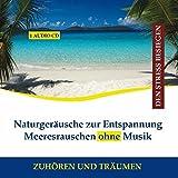Naturgeräusche zur Entspannung - Meeresrauschen ohne Hintergrundmusik CD