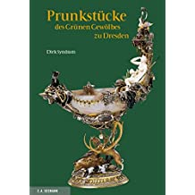 Prunkstücke des Grünen Gewölbes zu Dresden. Deutsche Ausgabe