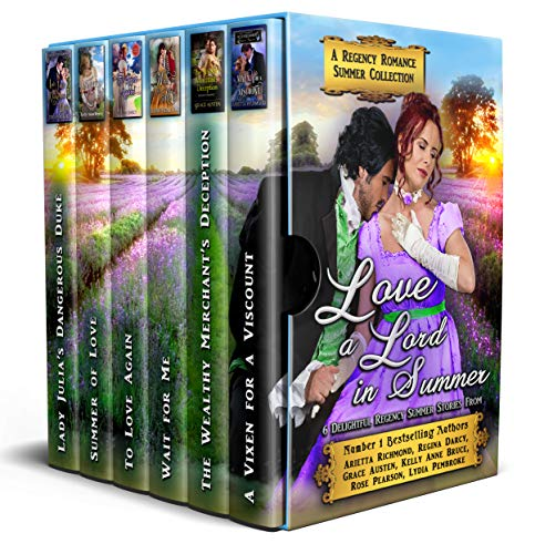 Love a Lord in Summer : A Regency Romance Summer Collection: Six Delightful Regency Summer Stories (Regency Collections Book 14) (English Edition) -