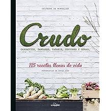Crudo: Carpaccios, tartares, tatakis, ceviches y otras... 115 recetas llenas de vida (Gastronomía)