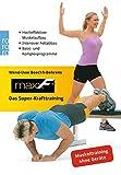 maxxF - Das Super-Krafttraining: Hocheffektiver Muskelaufbau - Intensiver Fettabbau - Basic- und Komplexprogramme