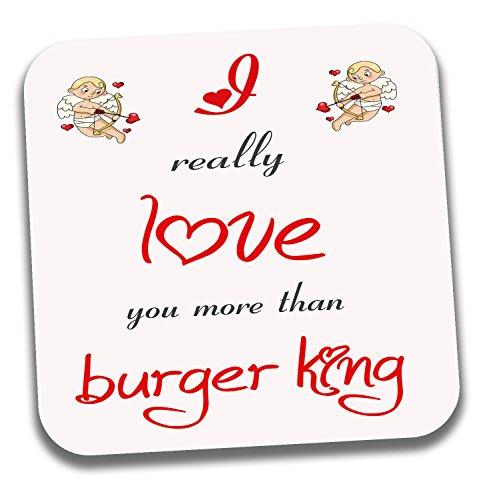 I love Burger King Mottoparty Tee Kaffee Untersetzer–Valentinstag/Jahrestag/Geburtstag Geschenk für