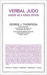 Verbal Judo: Words As a Force Option Paperback ¨C December 1, 1983