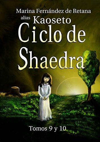 Ciclo de Shaedra: tomos 9 y 10 por Marina Fernández de Retana