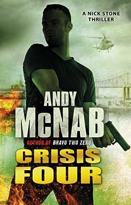 Crisis Four: (Nick Stone Thriller 2)