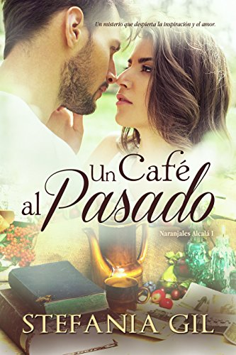 Un café al pasado (Naranjales Alcalá nº 1)