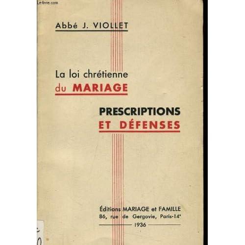 La loi chretienne du mariage prescriptions et defense