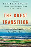 The Great Transition - Shifting from Fossil Fuels to Solar and Wind Power