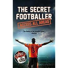 The Secret Footballer: Access All Areas (English Edition)