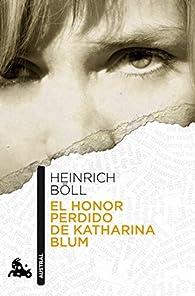 El honor perdido de Katharina Blum par Heinrich Böll