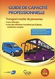 Guide de capacité professionnelle transport routier de personnes - Transport routier de personnes : tous véhicules / avec des véhicules n'excédant pas 9 places conducteur compris