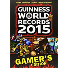 Guinness World Records 2015 Gamer's Edition by Guinness World Records (2014) Paperback