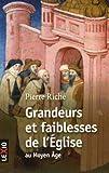Grandeurs et faiblesses de l'Eglise au Moyen Age