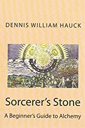 [(Socerer's Stone : A Beginner's Guide to Alchemy)] [By (author) MR Dennis William Hauck] published on (January, 2013)