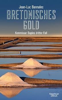 Bretonisches Gold: Kommissar Dupins dritter Fall (Kommissar Dupin ermittelt) von [Bannalec, Jean-Luc]