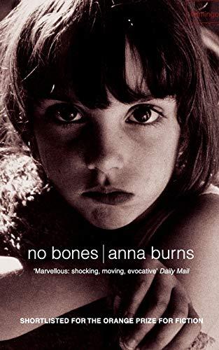 No Bones: Author of the Man Booker Prize-winning novel Milkman