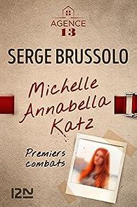 Agence 13 : Michelle Annabella Katz, Premiers combats par Serge Brussolo