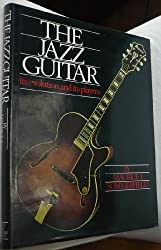 THE JAZZ GUITAR.Its evolution and its players