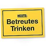 Heute Betreutes Trinken - Schild, Schild mit Spruch für Bar, Lustige Geschenkidee Geburtstagsgeschenk für den besten F