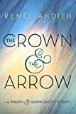The Crown & the Arrow: A Wrath & the Dawn Short Story