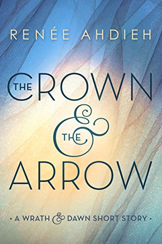 the-crown-the-arrow-a-wrath-the-dawn-short-story-the-wrath-and-the-dawn