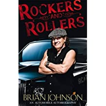 Rockers and Rollers: An Automotive Autobiography by Brian Johnson (2009-10-15)