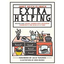Extra Helping: Recipes for Caring, Connecting, and Building Community One Dish at a Time