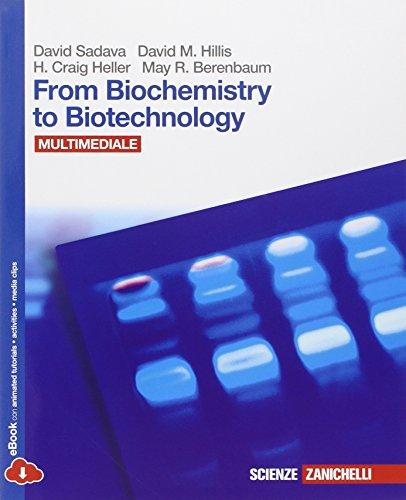 From biochemistry to biotechnology. Con Biology in english. Per le Scuole superiori. Con CD-ROM. Con espansione online