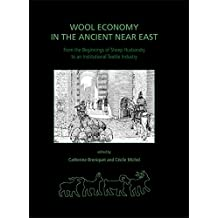Wool Economy in the Ancient Near East and the Aegean: From the Beginnings of Sheep Husbandry to Institutional Textile Industry (Ancient Textiles Series)