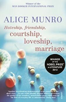 Hateship, Friendship, Courtship, Loveship, Marriage von [Munro, Alice]