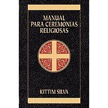 Manual para ceremonias religiosas (Spanish Edition) by Kittim Silva-Berm??dez (2008-09-10)