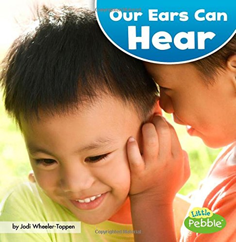 Our Ears Can Hear (Our Amazing Senses)