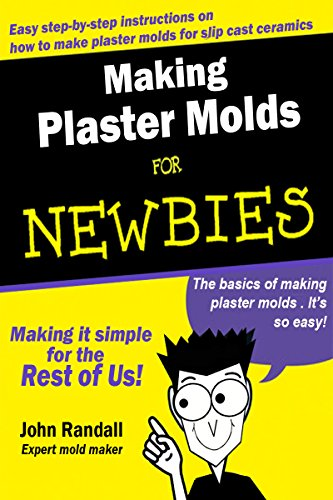 How to Make Plaster Molds for Newbies: Easy Step-by-Step Instructions for Newbies (Illustrated) (How to Books for Newbies Book 1) (English Edition) -