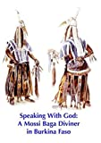 Speaking With God: A Mossi Diviner in Burkina Faso by Christopher D. Roy