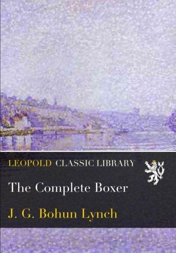 The Complete Boxer por J. G. Bohun Lynch