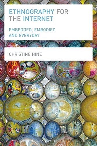 Ethnography for the Internet: Embedded, Embodied and Everyday por Christine Hine
