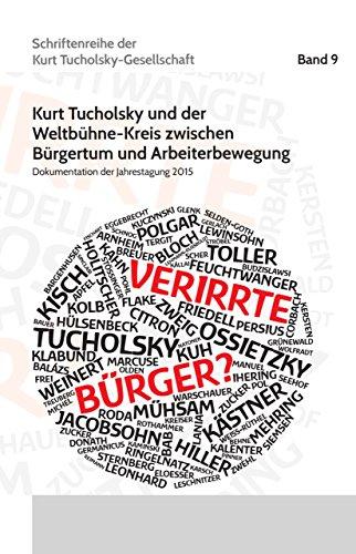 verirrte-burger-kurt-tucholsky-und-der-weltbuhne-kreis-zwischen-burgertum-und-arbeiterbewegung-dokum