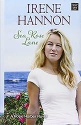 Sea Rose Lane (Hope Harbor) by Irene Hannon (2016-07-06)