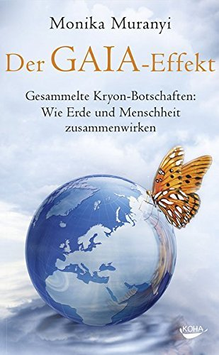 Der Gaia-Effekt: Gesammelte Kryon-Botschaften: Wie Erde und Menschheit zusammenwirken by Monika Muranyi (2014-01-10)