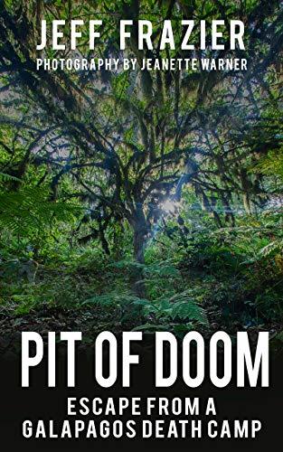 Pit of Doom: Escape From a Galapagos Death Camp - Bilingual, English/Spanish: El Pozo de la Perdición: Fuga de un Campo Extermínio en las Islas Galápagos ... (English y Español) (English Edition)