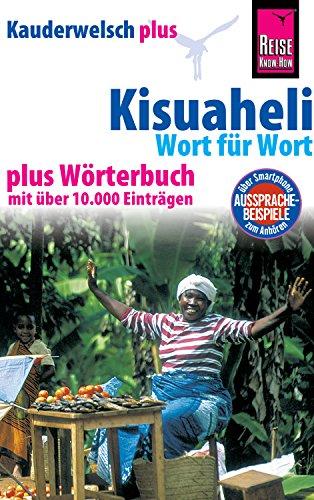Reise Know-How Sprachführer Kisuaheli - Wort für Wort plus Wörterbuch (Für Tansania, Kenia und Uganda): Kauderwelsch-Band 10+ (Kauderwelsch Plus)