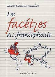Les facéties de la francophonie : Dictionnaire de mots et locutions courantes, familières et même voyoutes