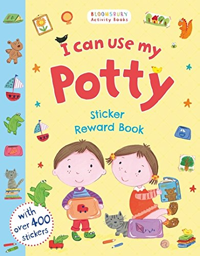 I Can Use My Potty Sticker Reward Book (Bloomsbury Activity Book)
