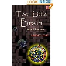 Too Little Brain