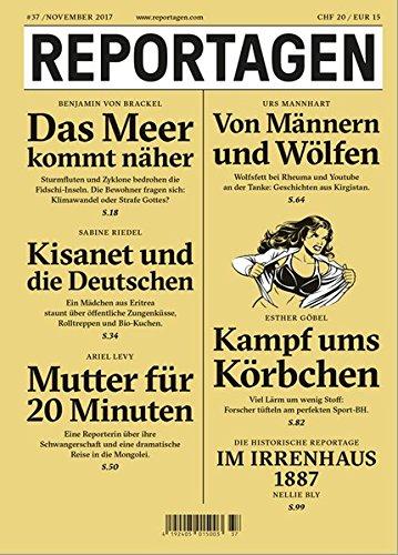Reportagen #37: Das unabhängige Magazin für erzählte Gegenwart