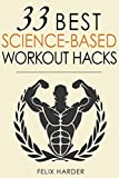 Workout: 33 Best Science-based Workout Hacks: Volume 7 (Bodybuilding)