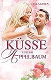 Küsse unterm Apfelbaum (Melfort 1)
