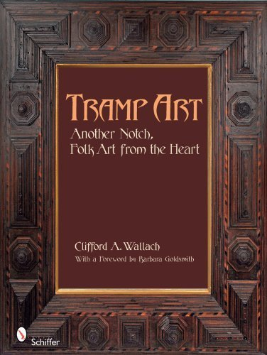 Tramp Art, Another Notch: Folk Art from the Heart by Clifford A. Wallach (2009-01-28)