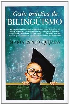 Guía práctica de Bilingüismo (Padres educadores) (Spanish Edition) von [Quijada, María Espejo]